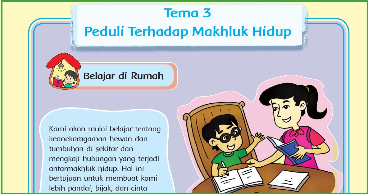 download Kumpulan Soal Tema 3 Kelas 4 Peduli Terhadap Makhluk Hidup, semua tema
