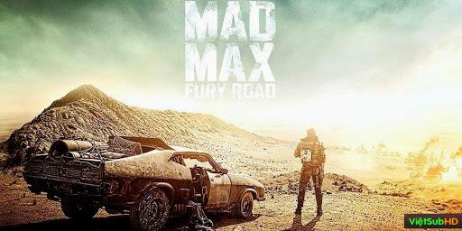 Phim Max Điên Cuồng 4: Con Đường Nguy Hiểm VietSub 1080p Full HD | Mad Max 4: Fury Road 2015