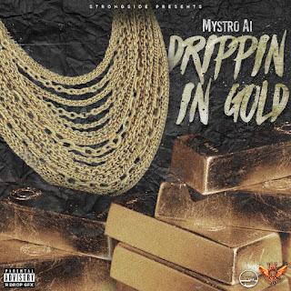 Track: MystroAi – Drippin In Gold