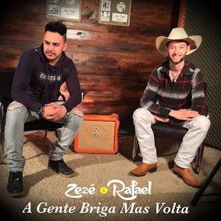A Gente Briga Mais Volta – Zezé & Rafael