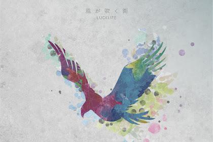 [Lirik+Terjemahan] Luck Life - Kaze ga Fuku Machi (Kota Berhembuskan Angin)