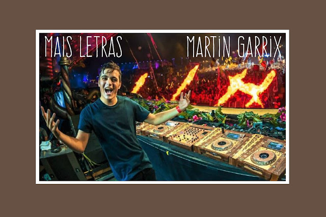 http://letrasmusicaspt.blogspot.pt/search?q=martin+garrix