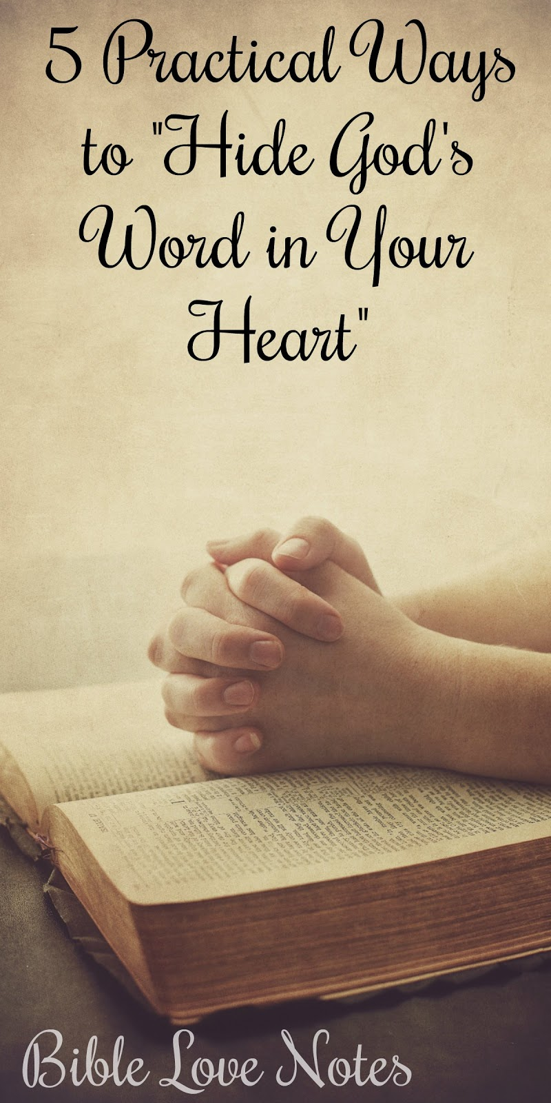 5 Practical Ways to Hide God s Word in Your Heart