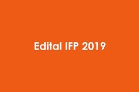 (Edital IFP 2019) Edital dos exames de Admissão do curso de formação de professor Primários e de Adultos 2019
