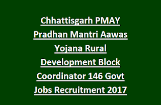 Chhattisgarh PMAY Pradhan Mantri Aawas Yojana Rural Development Block Coordinator Govt Jobs Recruitment 2017 146 Vacancies