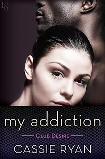 My Addiction (Club Desire) by Cassie Ryan