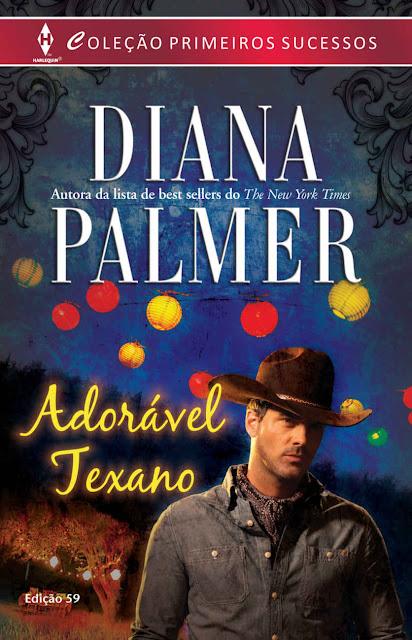 Adorável Texano Harlequin Primeiros Sucessos - ed.59 - Diana Palmer