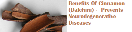 Benefits Of Cinnamon (Dalchini) -  Prevents Neurodegenerative Diseases