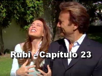Rubi capítulo 23 completo