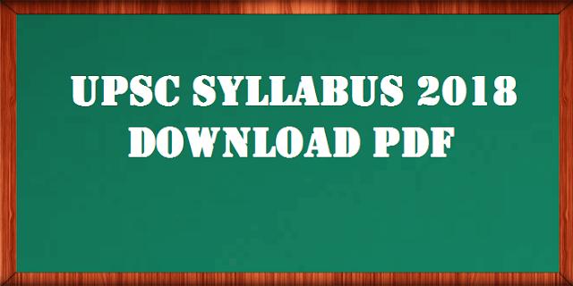 UPSC Syllabus 2018 PDF Free Download