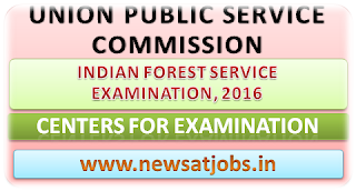 upsc+indian+forest+service+examination+2016+centers+for+examination