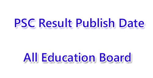 PSC Result 2018 Publish Date