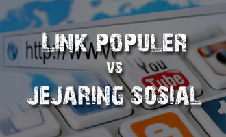 Lebih Unggul Link Populer atau Jejaring Sosial Dalam SEO ?