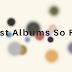 Best Albums So Far - 2016