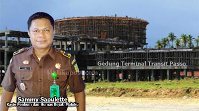 Kejati Maluku Tetapkan Tersangka Korupsi Terminal Transit Passo
