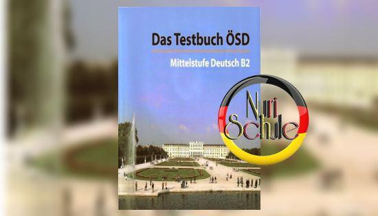 هذا الكتاب يحتوي على 10 الاختبارات B2 Das Testbuch ösd Nuri Schule