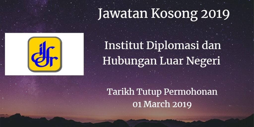Jawatan Kosong Institut Diplomasi dan Hubungan Luar Negeri 01 Mac 2019