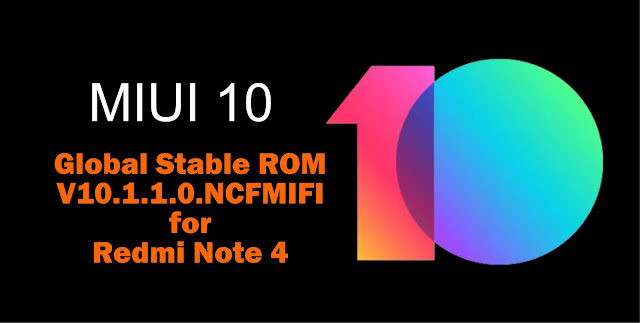 Download MIUI 10 Global Stable ROM V10.1.1.0.NCFMIFI Redmi Note 4