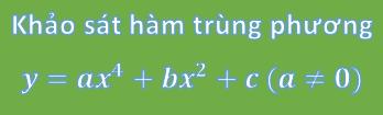 Khảo sát hàm trùng phương - hàm bậc 4