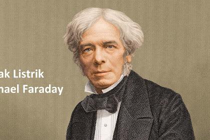 Sejarah Michael Faraday Sang Penemu Listrik