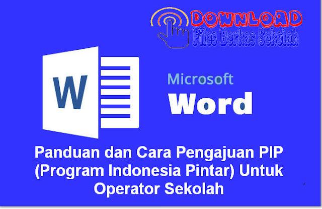 Download Panduan dan Cara Pengajuan PIP (Program Indonesia Pintar) Untuk Operator Sekolah