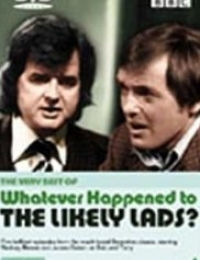 Whatever Happened to the Likely Lads? | Bmovies