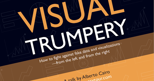 Visual Trumpery. Join the fight against fake data and visualizations!