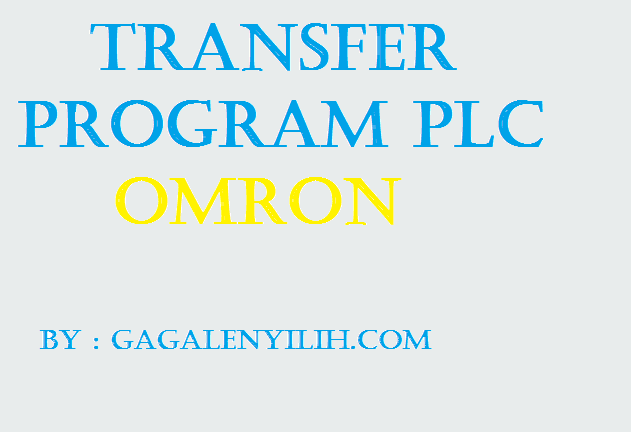 Cara Transfer Program PLC Omron CX Programmer