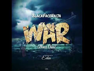 Blackface Naija - War (2face Diss)