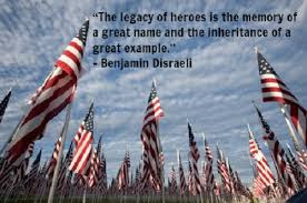 Happy Flag Day Quotes 2016: the legacy of heroes is the memory of a great name and the inheritance of a great example.