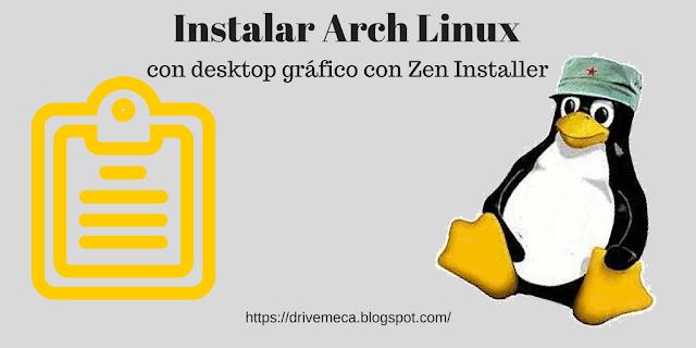 Como instalar Arch Linux con Zen Installer