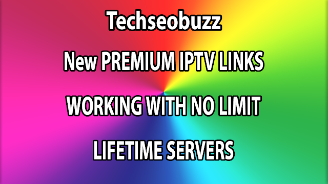 New PREMIUM IPTV LINKS WORKING WITH NO LIMIT LIFETIME SERVERS