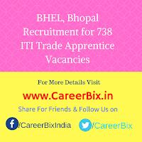 BHEL, Bhopal Recruitment for 738 ITI Trade Apprentice Vacancies