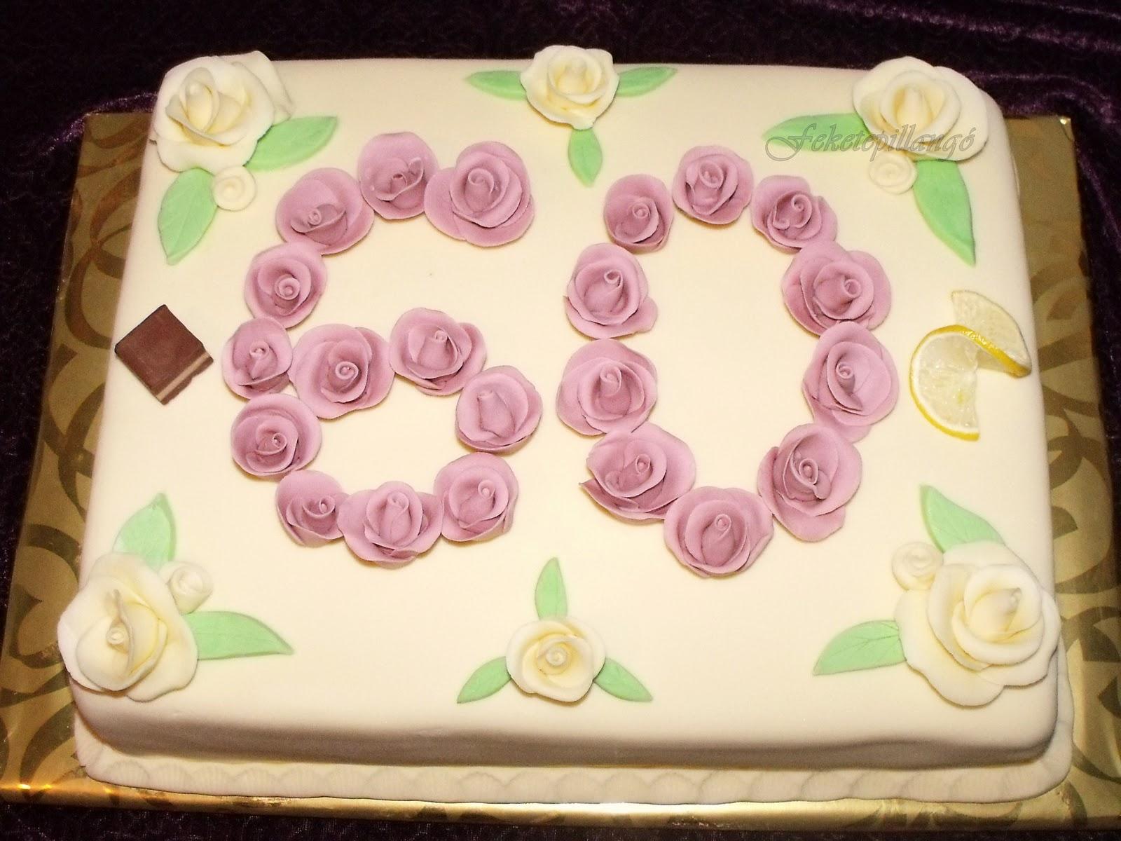 születésnapi torta 60 Édes illatok konyhája: Torta 60. születésnapra születésnapi torta 60