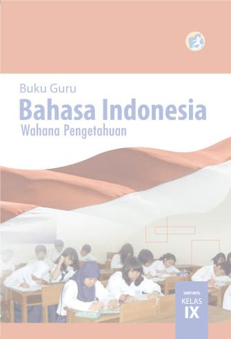 Download Buku Guru Kurikulum 2013 SMP/MTs Kelas 9 Mata Pelajaran Bahasa Indonesia