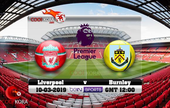 مشاهدة مباراة ليفربول وبيرنلي اليوم 10-3-2019 في الدوري الإنجليزي
