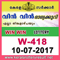 kl result yesterday,lottery results, lotteries results, keralalotteries, kerala lottery, keralalotteryresult, kerala lottery result, kerala   lottery result live, kerala lottery results, kerala lottery today, kerala lottery result today, kerala lottery results today, today kerala   lottery result, kerala lottery result 10.7.2017 Win win Lottery W-418, Win win Lottery , Win win Lottery  today result, Win win   Lottery  result yesterday, win win Lottery w-418, win win Lottery 10.7.2017, 10-7-2017 kerala result