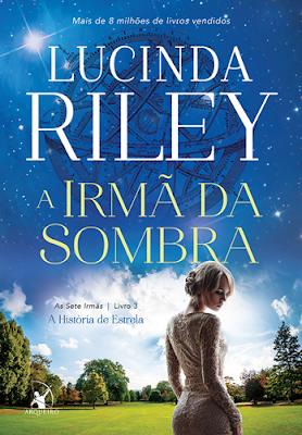 A IRMÃ DA SOMBRA (Lucinda Riley)