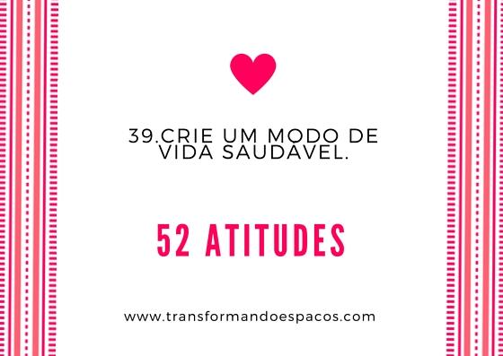 Projeto 52 Atitudes | Atitude 39 - Crie um modo de vida saudável.