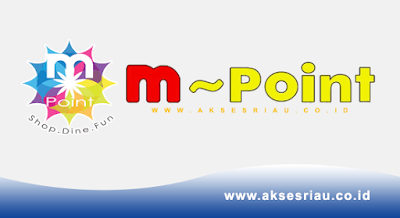 Lowongan Perusahaan M Point Pekanbaru November 2017