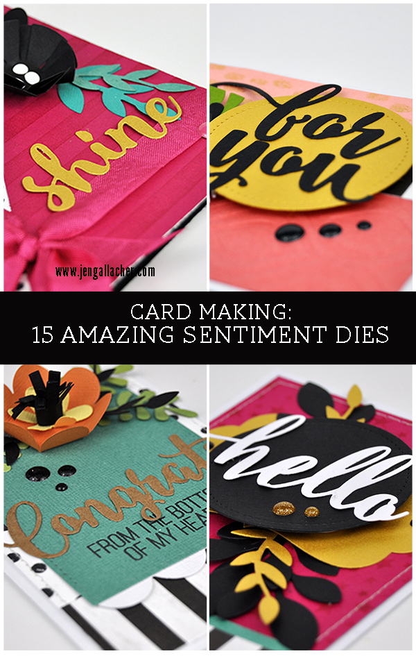 Card Making: 15 Amazing Sentiment Dies by Jen Gallacher for www.jengallacher.com. #jengallacher #diecutting #sentiments #card #cardmaker