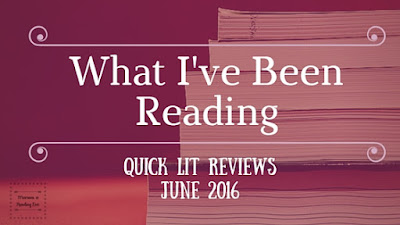 What I've Been Reading Quick Lit Reviews on Reading List