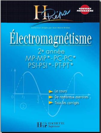 Livre : H-Prépa - Electromagnétisme - 2e année MP-MP*-PC-PC*-PSI-PSI*-PT-PT*