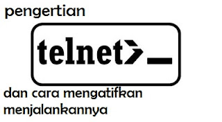 pengertian_telnet_dan_cara_menjalankannya