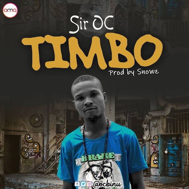 [Music] Sir OC – Timbo (prod by Snowz)