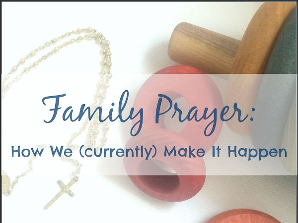 Family Prayer - How We {currently} Make It Happen