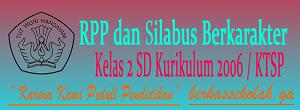 RPP dan Silabus Berkarakter SD Kelas 2 Kurikulum KTSP/2006