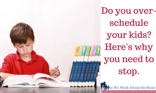 Why you shouldn't over-schedule your kids