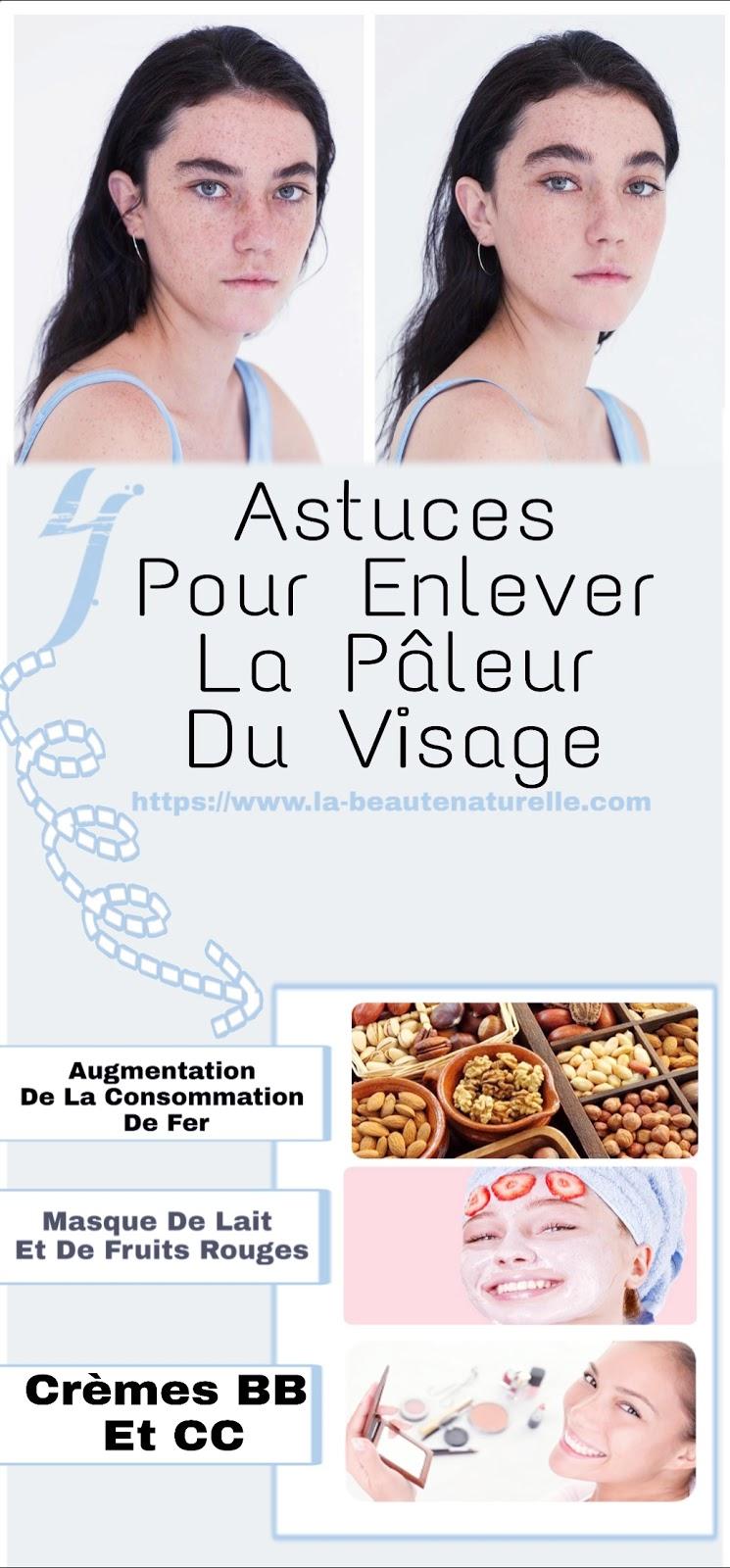 4 Astuces Pour Enlever La Pâleur Du Visage
