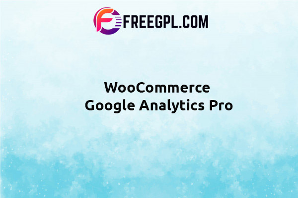 WooCommerce Google Analytics Pro Nulled Download Free